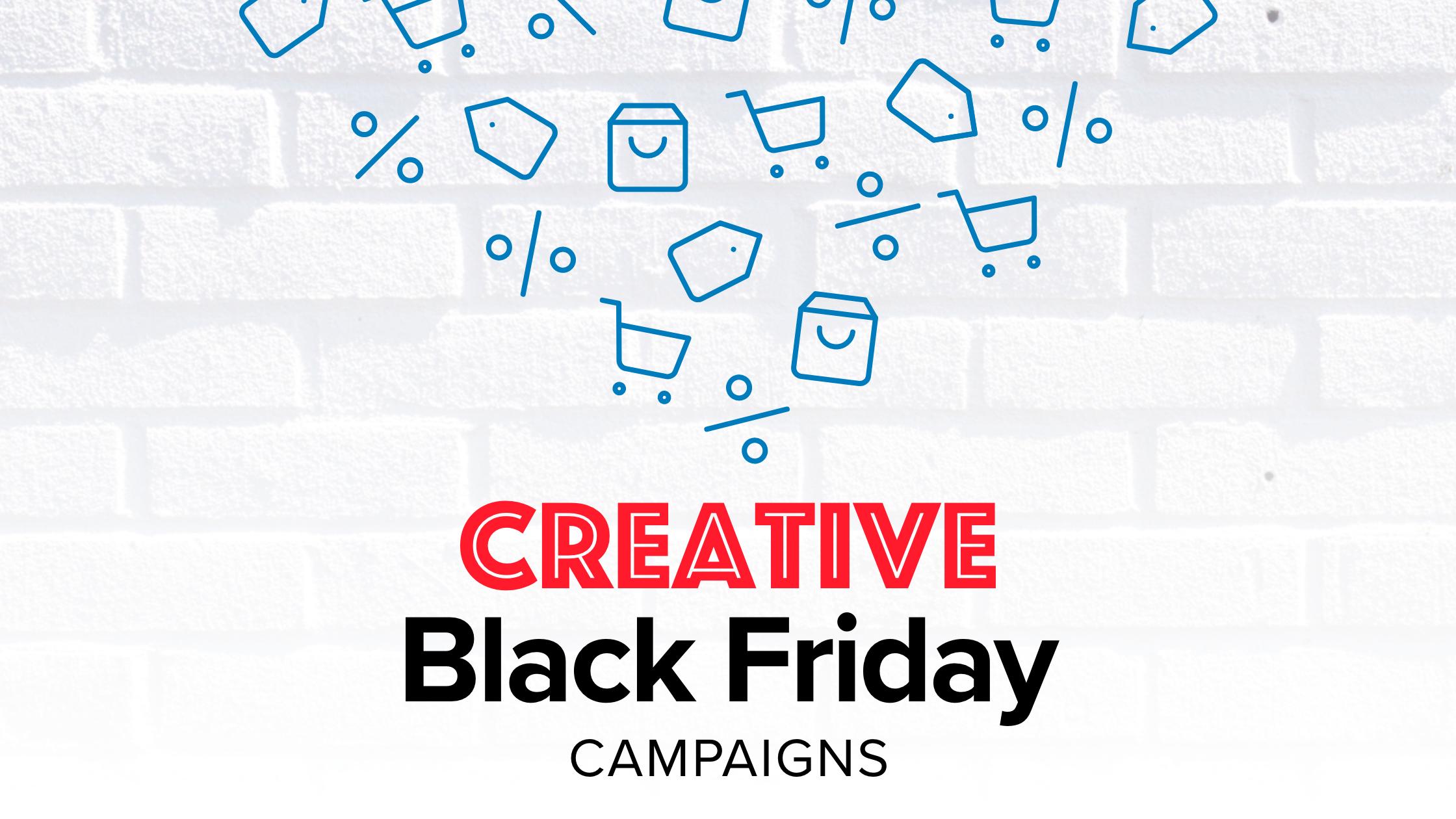 Creative Black Friday Campaigns